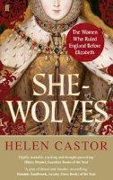 Helen Castor - She-Wolves: The Women Who Ruled England Before Elizabeth - 9780571237067 - V9780571237067