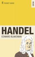 Blakeman, Edward - The Faber Pocket Guide to Handel - 9780571238316 - V9780571238316