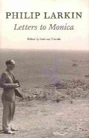 - Philip Larkin: Letters to Monica - 9780571239092 - KEX0303689