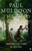 Paul Muldoon - The End of the Poem: Oxford Lectures - 9780571240814 - V9780571240814