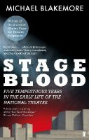 Blakemore, Michael - Stage Blood: Five Tempestuous Years in the Early Life of the National Theatre - 9780571241385 - V9780571241385