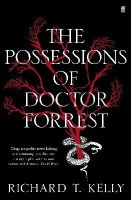 Kelly, Richard T. - The Possessions of Doctor Forrest - 9780571241545 - 9780571241545
