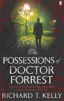 Kelly, Richard T. - The Possessions of Doctor Forrest - 9780571241552 - V9780571241552