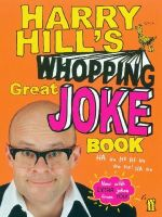 Hill, Harry - Harry Hill's Whopping Great Joke Book - 9780571241811 - KTM0005543