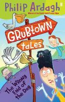 Ardagh, Philip - The Wrong End of the Dog (Grubtown Tales) - 9780571247929 - KRF0024198