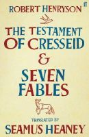 Heaney, Seamus - The Testament of Cresseid and Seven Fables - 9780571249282 - 9780571249282