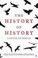 Hattemer-Higgins, Ida - The History of History - 9780571250509 - V9780571250509