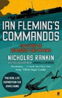 Nicholas Rankin - Ian Fleming's Commandos: The Story of 30 Assault Unit in WWII - 9780571250639 - V9780571250639
