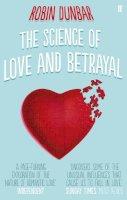 Dunbar, Professor Robin - The Science of Love and Betrayal - 9780571253456 - V9780571253456