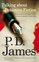 James, P. D. James - Talking about Detective Fiction. P.D. James - 9780571253586 - V9780571253586