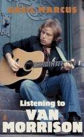 Marcus, Greil - Listening to Van Morrison - 9780571254446 - 9780571254446