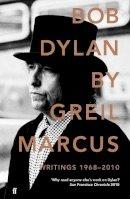 Marcus, Greil - Bob Dylan: Writings 1968–2010 - 9780571254453 - 9780571254453