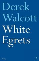 Walcott, Derek - White Egrets - 9780571254743 - V9780571254743