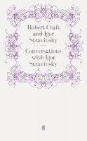 Craft, Robert - Conversations with Igor Stravinsky - 9780571255771 - V9780571255771