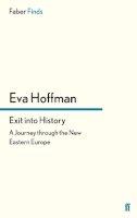 Hoffman, Eva - Exit into History - 9780571259007 - V9780571259007