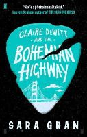 GRAN, SARA - Claire DeWitt and the Bohemian Highway - 9780571259243 - V9780571259243