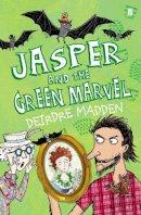 Madden, Deirdre - Jasper & the Green Marvel - 9780571260072 - 9780571260072