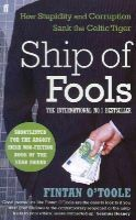 Pope, Conor, Sheridan, Kathy, Mackin, Books editor  print Laurence - Ship of Fools: How Stupidity and Corruption Sank the Celtic Tiger - 9780571260751 - KEX0280959