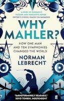 Lebrecht, Norman - Why Mahler? - 9780571260799 - V9780571260799