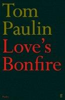 Paulin, Tom - Loves Bonfire - 9780571271535 - V9780571271535