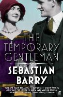 Barry, Sebastian - The Temporary Gentleman - 9780571276998 - 9780571276998