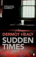 Healy, Dermot - Sudden Times - 9780571281862 - KSG0020019