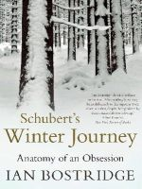 Bostridge, Ian - Schubert's Winter Journey: Anatomy of an Obsession - 9780571282814 - V9780571282814