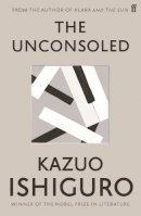 Ishiguro, Kazuo - Unconsoled - 9780571283897 - 9780571283897