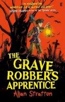 Allan Stratton - The Grave Robber's Apprentice - 9780571284078 - V9780571284078