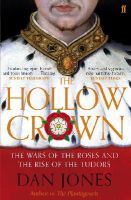 Jones, Dan - The Hollow Crown: The Wars of the Roses and the Rise of the Tudors - 9780571288083 - V9780571288083