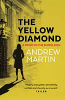 Martin, Andrew - The Yellow Diamond: A Crime of the Super-Rich - 9780571288212 - V9780571288212