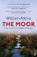 Atkins, William - The Moor: A Journey into the English Wilderness - 9780571290055 - V9780571290055