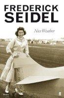 Seidel, Frederick - Nice Weather - 9780571295371 - KEX0303699