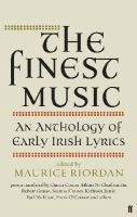 Riordan, Maurice - The Finest Music: Early Irish Lyrics - 9780571298013 - V9780571298013