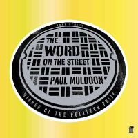 Muldoon, Paul - Word on the Street - 9780571299065 - KLJ0018873