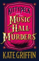 Griffin, Kate - Kitty Peck and the Music Hall Murders - 9780571302697 - V9780571302697