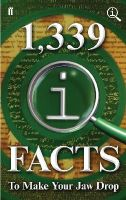 Lloyd, John, Mitchinson, John, Harkin, James - 1,339 QI Facts to Make Your Jaw Drop - 9780571308941 - V9780571308941