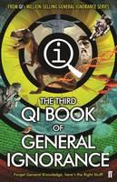Lloyd, John, Mitchinson, John, Harkin, James, Murray, Andrew Hunter - QI: The Third Book of General Ignorance - 9780571309016 - V9780571309016