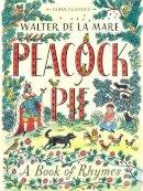Mare, Walter de la - Peacock Pie: A Book of Rhymes (Faber Children's Classics) - 9780571313891 - V9780571313891