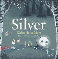 Mare, Walter de la - Silver (Four Seasons of Walter de la Mare) - 9780571314706 - V9780571314706