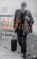 Bennett, Alan - Writing Home - 9780571315727 - V9780571315727
