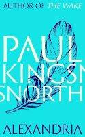 Kingsnorth, Paul - Alexandria (Buccmaster Trilogy 3) - 9780571322107 - 9780571322107