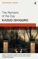 Ishiguro, Kazuo - The Remains of the Day: Faber Modern Classics - 9780571322732 - 9780571322732
