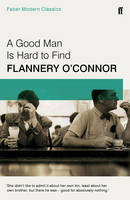 O'Connor, Flannery - A Good Man is Hard to Find: Faber Modern Classics - 9780571322855 - 9780571322855