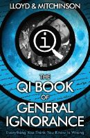 Lloyd, John, Mitchinson, John - QI: The Book of General Ignorance - The Noticeably Stouter Edition - 9780571323906 - V9780571323906