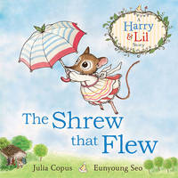Copus, Julia - The Shrew That Flew - 9780571325290 - V9780571325290