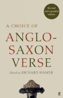 Hamer, Richard - A Choice of Anglo-Saxon Verse - 9780571325399 - V9780571325399