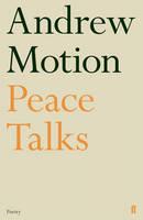 Motion, Sir Andrew - Peace Talks - 9780571325481 - V9780571325481