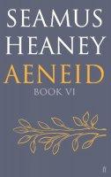 Heaney, Seamus - Aeneid: Book VI - 9780571327317 - V9780571327317