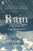 Harrison, Melissa - Rain: Four Walks in English Weather - 9780571328949 - V9780571328949